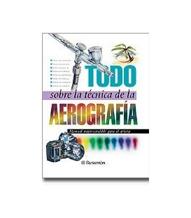 BOOK - TODO SOBRE LA TECNICA DE LA AEROGRAFIA